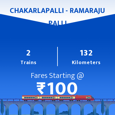 CHAKARLAPALLI To RAMARAJU PALLI Trains