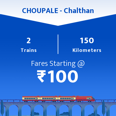 CHOUPALE To Chalthan Trains