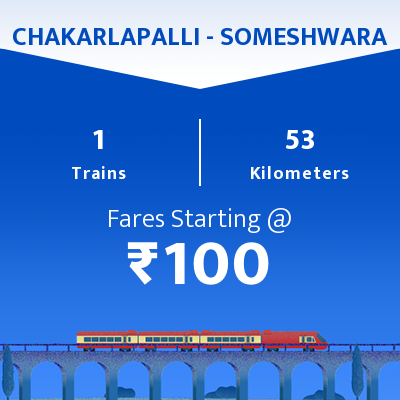 CHAKARLAPALLI To SOMESHWARA Trains