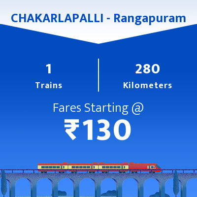 CHAKARLAPALLI To Rangapuram Trains