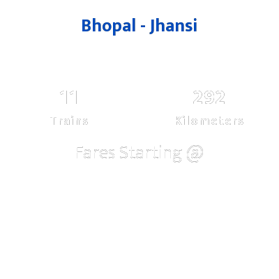Bhopal To Jhansi Trains