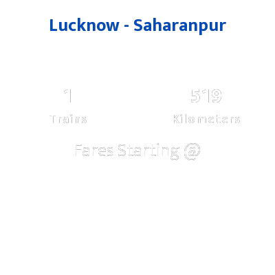 Lucknow To Saharanpur Trains