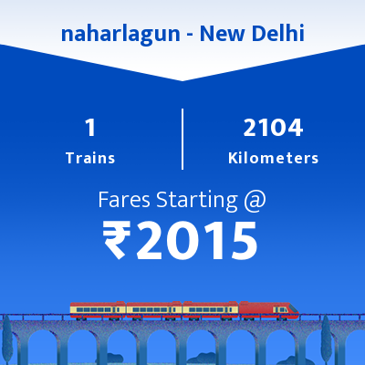 naharlagun To New Delhi Trains