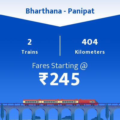 Bharthana To Panipat Trains