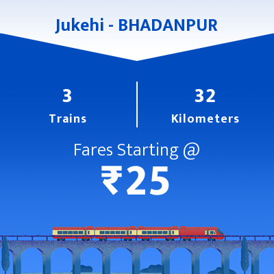 Jukehi To BHADANPUR Trains