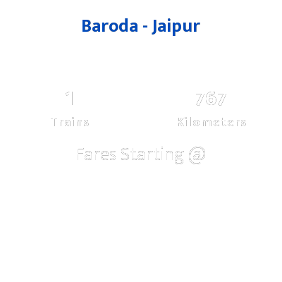 Baroda To Jaipur Trains
