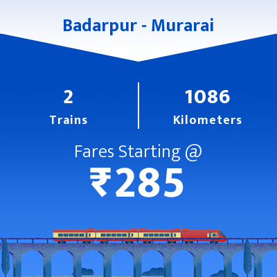 Badarpur To Murarai Trains