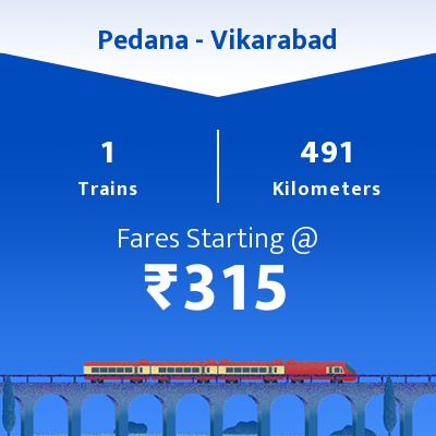 Pedana To Vikarabad Trains