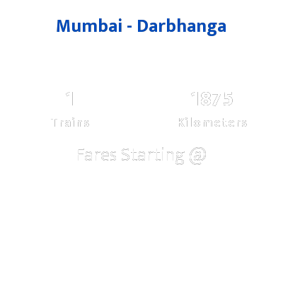 Mumbai To Darbhanga Trains