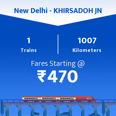 New Delhi To KHIRSADOH JN  Trains