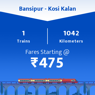 Bansipur To Kosi Kalan Trains
