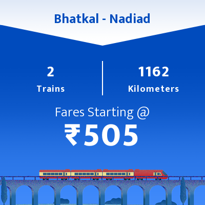 Bhatkal To Nadiad Trains