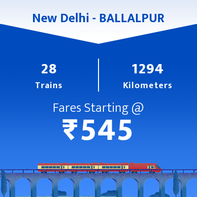 New Delhi To BALLALPUR Trains