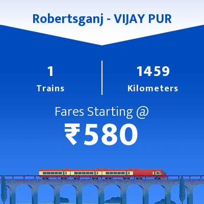 Robertsganj To VIJAY PUR Trains