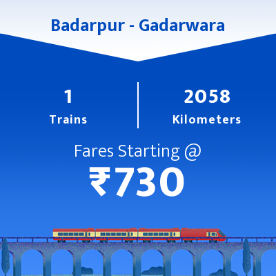 Badarpur To Gadarwara Trains