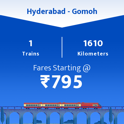 Hyderabad To Gomoh Trains
